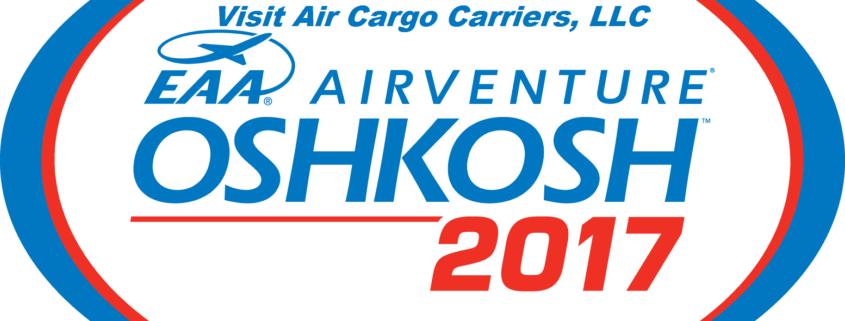 Meet Air Cargo Carriers at EAA AirVenture 2017